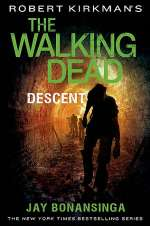 Descent (The Walking Dead: The Governor Series #5)