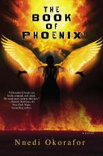 The Book of Phoenix (Who Fears Death, #2)