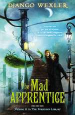 The Mad Apprentice (The Forbidden Library, #2)