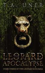 The Leopard Apocalypse (Leopard King Saga, #3)