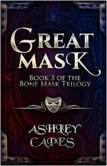 Greatmask (The Bone Mask Trilogy, #3)