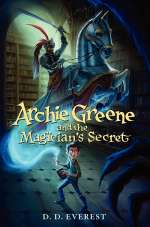Archie Greene and the Magician's Secret (Archie Greene, #1)