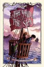 The Wand & the Sea (The Key & the Flame, #2)
