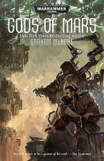 Gods of Mars (Warhammer 40,000: Adeptus Mechanicus, #3)