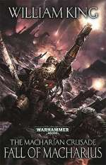 Fall of Macharius (Warhammer 40,000: The Macharian Crusade, #3)