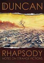 Rhapsody: Notes on Strange Fictions