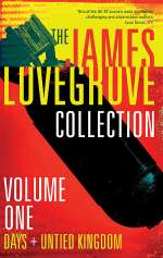 The James Lovegrove Collection - Volume 1: Days & Untied Kingdom (The James Lovegrove Collection, #1)