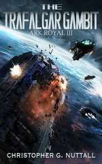 The Trafalgar Gambit (Ark Royal, #3)
