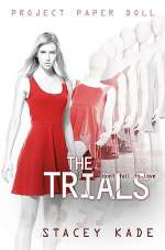 The Trials (Project Paper Doll, #3)