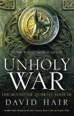Unholy War (The Moontide Quartet, #3)