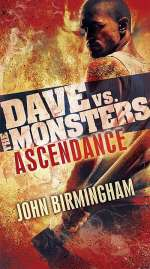 Ascendance (Dave vs. the Monsters, #3)