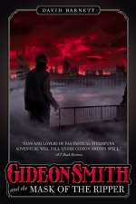 Gideon Smith and the Mask of the Ripper (Gideon Smith, #3)
