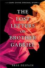 The Lost Letters of Brother Gabriel (Dark Divine, #2)