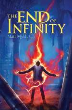 The End of Infinity (Jack Blank Adventures, #3)
