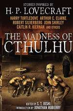 The Madness of Cthulhu (The Madness of Cthulhu, #1)