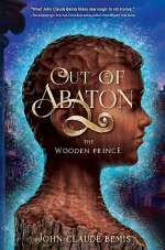 The Wooden Prince (Out of Abaton, #1)
