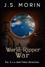 World-Ripper War (Mad Tinker Chronicles, #3)
