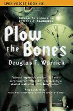 Plow the Bones (Apex Voices, #1)