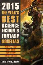 The Year's Best Science Fiction & Fantasy Novellas: 2015 Edition