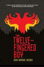 The Twelve-Fingered Boy (The Incarcerado Trilogy, #1)