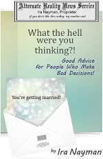What the Hell Were You Thinking?: Good Advice for People Who Make Bad Decisions!