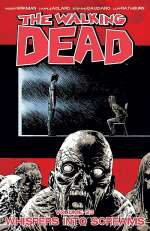 The Walking Dead, Volume 23: Whispers into Screams (The Walking Dead (graphic novel collections) #23)
