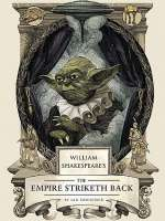 William Shakespeare's The Empire Striketh Back (William Shakespeare's Star Wars, #2)