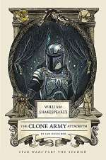 William Shakespeare's The Clone Army Attacketh (William Shakespeare's Star Wars, #5)