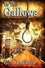 To the Gallows (The Legend of Cole Winters, #1)