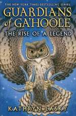 The Rise of a Legend (Guardians of Ga'Hoole, #16)