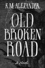 Old Broken Road (The Bell Forging Cycle, #2)