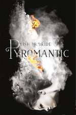 Pyromantic (Firebug, #2)