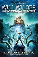 The Relic of Perilous Falls (Will Wilder, #1)