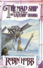 The Mad Ship (The Liveship Traders, #2)