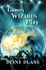 Games Wizards Play (Young Wizards, #10)