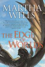 The Edge of Worlds (Books of the Raksura #4)