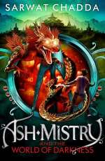 Ash Mistry and the World of Darkness (The Ash Mistry Chronicles, #3)
