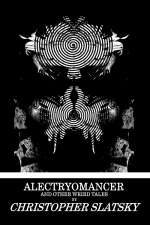 Alectryomancer and Other Weird Tales