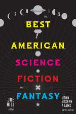 The Best American Science Fiction and Fantasy 2015 (The Best American Science Fiction and Fantasy, #1)