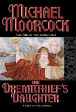 The Dreamthief's Daughter (Elric: The Moonbeam Roads, #1)
