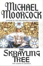 The Skrayling Tree (Elric: The Moonbeam Roads #2)