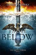 Those Below (The Empty Throne, #2)