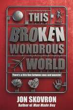 This Broken Wondrous World (Man Made Boy, #2)