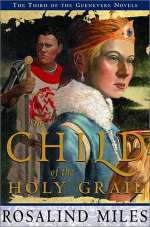 The Child of the Holy Grail (Guenevere #3)