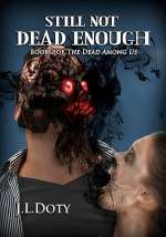 Still Not Dead Enough (The Dead Among Us, #2)