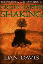 Green Earth Shaking (Gunpowder and Alchemy, #3)