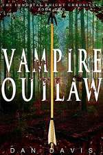Vampire Outlaw (The Immortal Knight Chronicles, #2)
