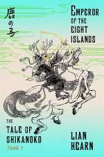 Emperor of the Eight Islands (The Tale of Shikanoko, #1)