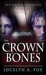 The Crown of Bones (The Fae War Chronicles, #2)