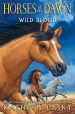 Wild Blood (Horses of the Dawn, #3)